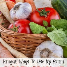 Frugal Ways To Use Up Extra Garden Produce