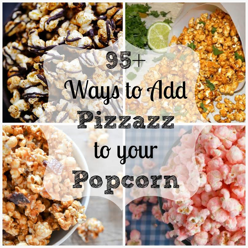 How to Add Pizzazz to your Popcorn