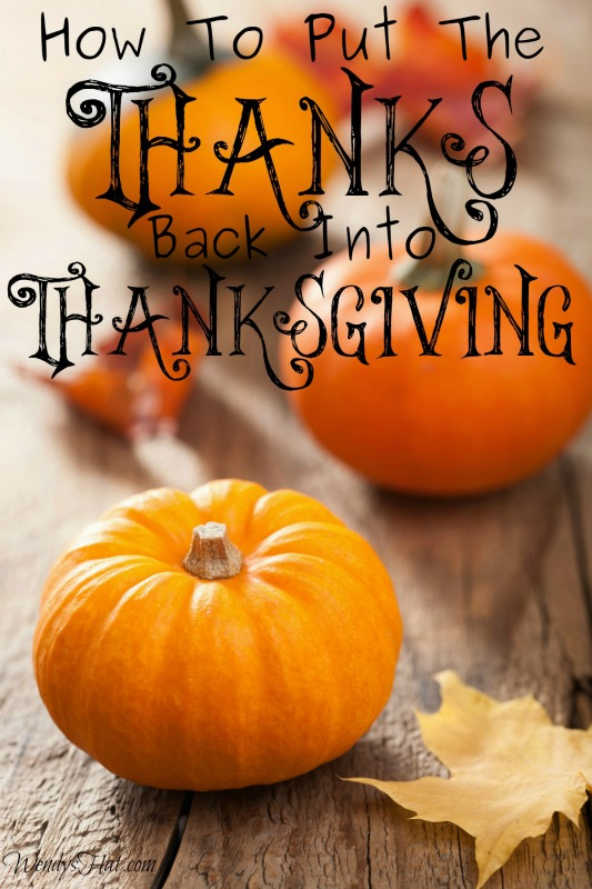 How To Put The Thanks Back Into Thanksgiving