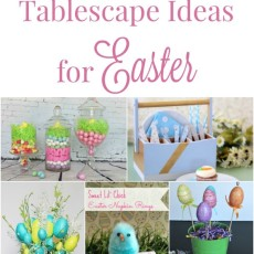 DIY Tablescape Ideas for Easter